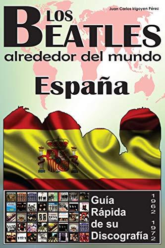 Los Beatles - Espana - Guia Rapida: Perez, Juan Carlos