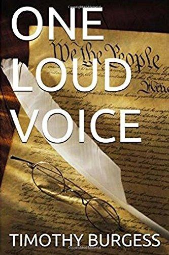 One Loud Voice: Https: //WWW.Amazon.Com/One-Loud-Voice-Timothy-Burgess-eBook/DP/B01m01yxau/Ref=sr_1_1?ie=utf8andqid=1478139216andsr=8-1andke: Burgess, Timothy J.