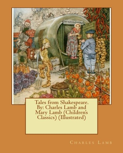 9781539910534: Tales from Shakespeare.By: Charles Lamb and Mary Lamb (Children's Classics) (Illustrated)