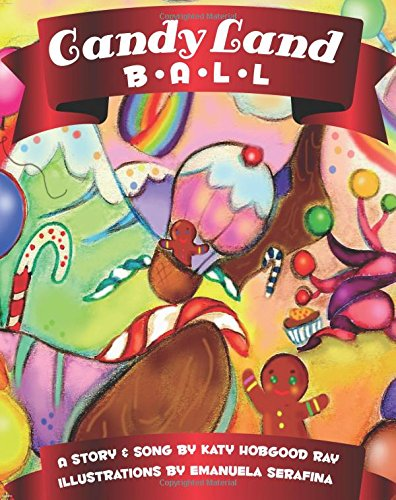 Candy Land Ball: Katy Hobgood Ray