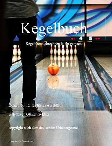 Kegelbuch: Kegelabend abrechnen (German Edition): Mr Guenter Geldner