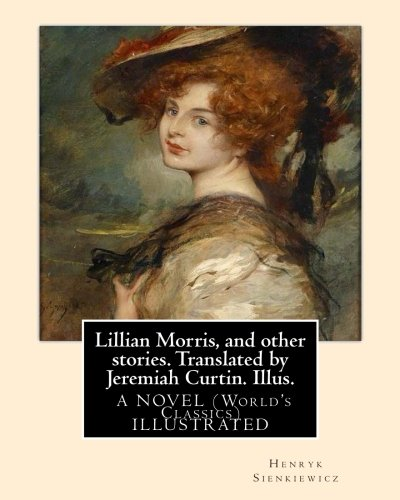 Lillian Morris, and Other Stories. Translated by: Henryk Sienkiewicz