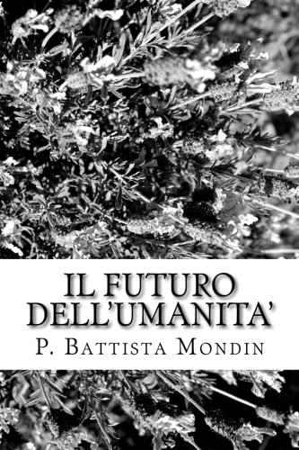 Il Futuro Dell umanita (Paperback): Battista Mondin Padre