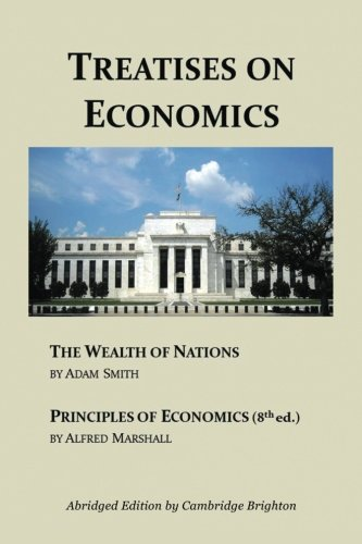 Treatises on Economics: Wealth of Nations and: Alfred Marshall, Adam