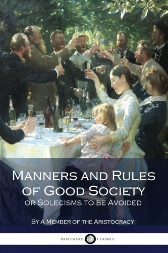 Manners and Rules of Good Society or: Aristocracy, A. Member