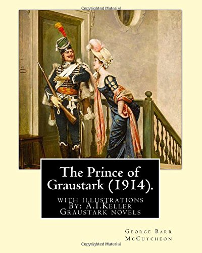 The Prince of Graustark (1914). by: George: McCutcheon, George Barr