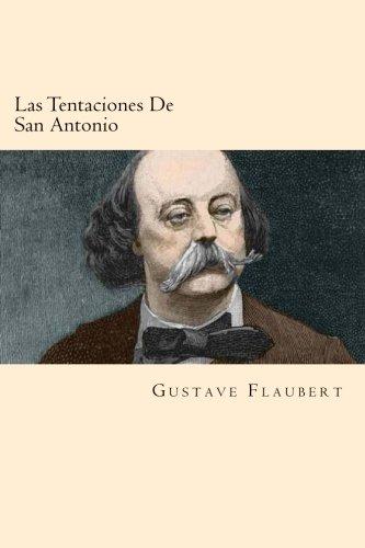 Las Tentaciones de San Antonio (Spanish Edition): Flaubert, Gustave