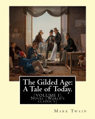 The Gilded Age: A Tale of Today.: Twain, Mark, Warner,