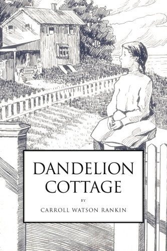 Dandelion Cottage: Carroll Watson Rankin