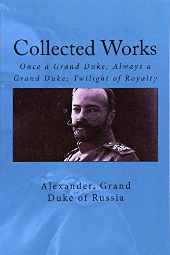 Collected Works: Once a Grand Duke; Always: Grand Duke of