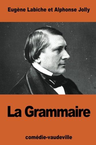 La Grammaire (Paperback): Eugene Labiche, Alphonse
