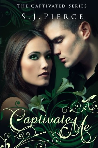 9781539964735: Captivate Me (The Captivated Series) (Volume 1)