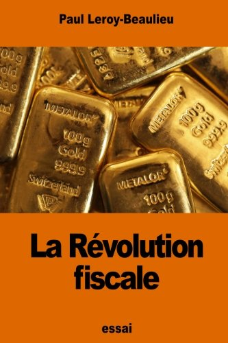 La R volution Fiscale (Paperback): Paul Leroy-Beaulieu