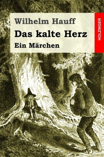 Das kalte Herz: Ein Märchen (German Edition): Hauff, Wilhelm