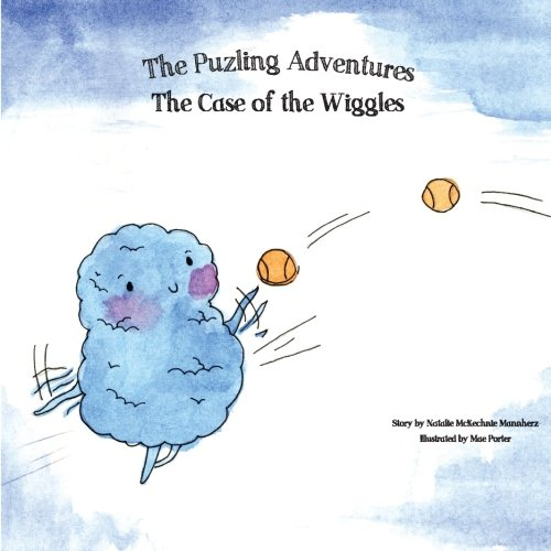 The Case of the Wiggles: The Puzling: Natalie McKechnie Mannherz