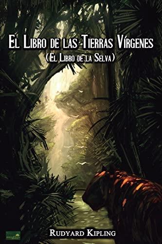 9781539995371: El Libro de las Tierras Vírgenes: (El Libro de la Selva) (Spanish Edition)