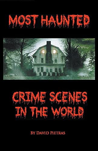 9781540118035: Most Haunted Crime Scenes In The World