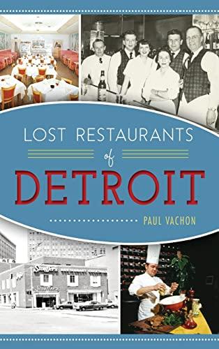 9781540201140: Lost Restaurants of Detroit