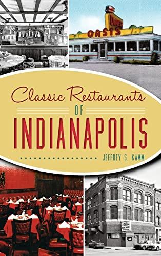 9781540201386: Classic Restaurants of Indianapolis