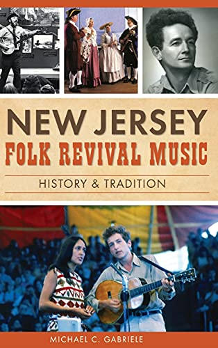 9781540201515: New Jersey Folk Revival Music: History & Tradition