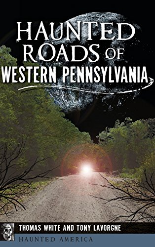 9781540202529: Haunted Roads of Western Pennsylvania