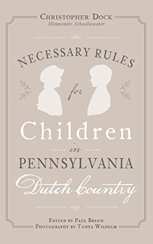 9781540202611: Necessary Rules for Children in Pennsylvania Dutch Country