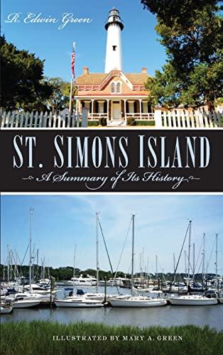 9781540203601: St. Simons Island: A Summary of Its History
