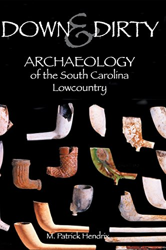 9781540203946: Down & Dirty: Archaeology of the South Carolina Lowcountry