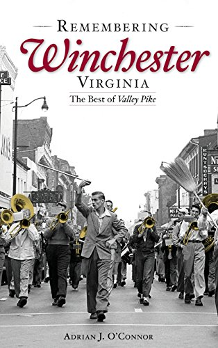 Remembering Winchester, Virginia: The Best of Valley: O'Connor, Adrian J