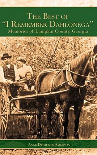 The Best of I Remember Dahlonega: Memories: Amerson, Anne Dismukes