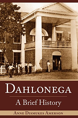 Dahlonega: A Brief History: Amerson, Anne Dismukes