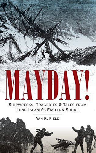 9781540204608: Mayday!: Shipwrecks, Tragedies & Tales from Long Island's Eastern Shore