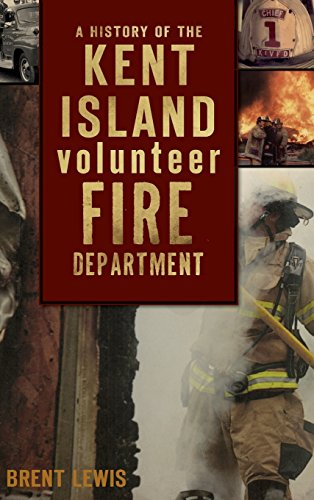 9781540204776: A History of the Kent Island Volunteer Fire Department