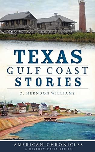 9781540205025: Texas Gulf Coast Stories