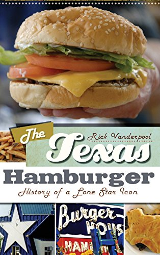9781540205223: The Texas Hamburger: History of a Lone Star Icon