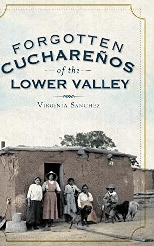 9781540205414: Forgotten Cucharenos of the Lower Valley