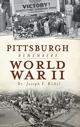 9781540205452: Pittsburgh Remembers World War II