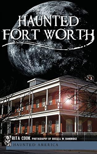 9781540205551: Haunted Fort Worth