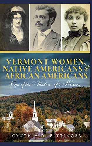 9781540205889: Vermont Women, Native Americans & African Americans: Out of the Shadows of History