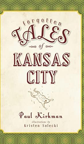 9781540207036: Forgotten Tales of Kansas City