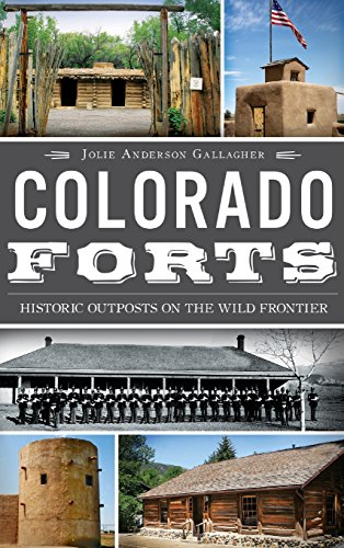 9781540207166: Colorado Forts: Historic Outposts on the Wild Frontier