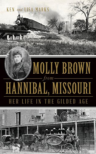 9781540207838: Molly Brown from Hannibal, Missouri: Her Life in the Gilded Age