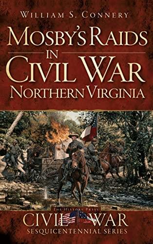 9781540207906: Mosby's Raids in Civil War Northern Virginia