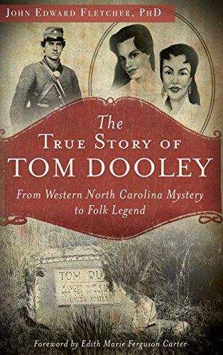 9781540208460: The True Story of Tom Dooley: From Western North Carolina Mystery to Folk Legend