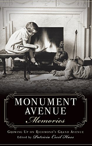 9781540208477: Monument Avenue Memories: Growing Up on Richmond's Grand Avenue