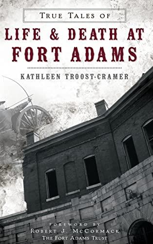 9781540208705: True Tales of Life & Death at Fort Adams