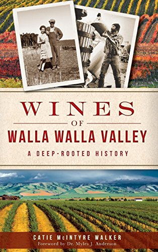 9781540208903: Wines of Walla Walla Valley: A Deep-Rooted History