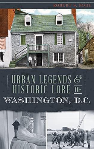 9781540209030: Urban Legends & Historic Lore of Washington, D.C.