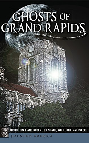 9781540209078: Ghosts of Grand Rapids