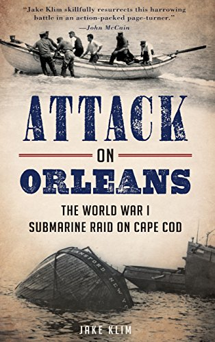 9781540210227: Attack on Orleans: The World War I Submarine Raid on Cape Cod